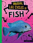 Unusual Life Cycles of Fish