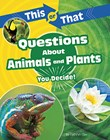 This or That Questions About Animals and Plants: You Decide!