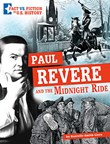 Paul Revere and the Midnight Ride: Separating Fact from Fiction
