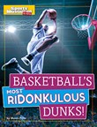 Basketball's Most Ridonkulous Dunks!