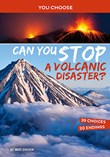 Can You Stop a Volcanic Disaster?: An Interactive Eco Adventure