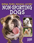 Bulldogs, Poodles, Dalmatians, and Other Non-Sporting Dogs