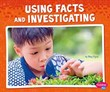 Using Facts and Investigating