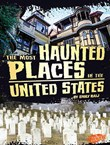 The Most Haunted Places in the United States