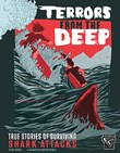 Terrors from the Deep: True Stories of Surviving Shark Attacks