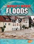 The World's Worst Floods