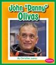 """John """"Danny"""" Olivas"""