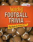 Wacky Football Trivia: Fun Facts for Every Fan