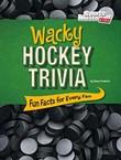 Wacky Hockey Trivia: Fun Facts for Every Fan