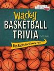 Wacky Basketball Trivia: Fun Facts for Every Fan