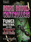 Mini Mind Controllers: Fungi, Bacteria, and Other Tiny Zombie Makers