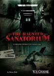The Haunted Sanatorium: A Chilling Interactive Adventure