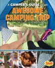 A Camper's Guide to an Awesome Camping Trip