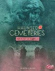 Haunted Cemeteries Around the World