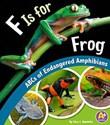 F Is for Frog: ABCs of Endangered Amphibians