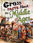 Gross Facts About the Middle Ages