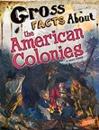 Gross Facts About the American Colonies