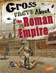 Gross Facts About the Roman Empire