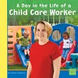 A Day in the Life of a Child Care Worker