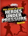 Heroes Under Pressure