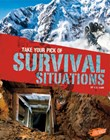 Take Your Pick of Survival Situations