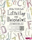 Draw Your Own Lettering and Decorative Zendoodles