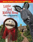 Sock Puppet Theater Presents Little Red Riding Hood: A Make & Play Production