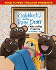 Sock Puppet Theater Presents Goldilocks and the Three Bears: A Make & Play Production