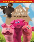 Sock Puppet Theater Presents The Three Little Pigs: A Make & Play Production