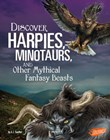 Discover Harpies, Minotaurs, and Other Mythical Fantasy Beasts