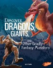 Discover Dragons, Giants, and Other Deadly Fantasy Monsters