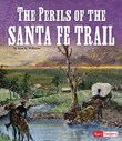 The Perils of the Santa Fe Trail