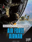 Surprising Facts About Being an Air Force Airman