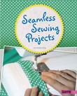 Seamless Sewing Projects