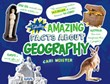 Totally Amazing Facts About Geography
