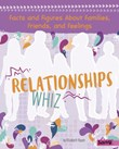 Relationships Whiz: Facts and Figures AboutFamilies, Friends, and Feelings