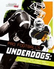Pro Football's Underdogs: Players and Teams Who Shocked the Football World