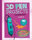 3D Pen Projects for Beginners: 4D An Augmented Reading Experience