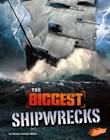 The Biggest Shipwrecks