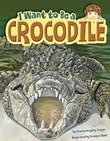I Want to Be a Crocodile