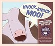 Knock, Knock, Moo!: A Knock-Knock Joke in Rhythm and Rhyme