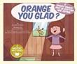 Orange You Glad?: A Knock-Knock Joke in Rhythm and Rhyme