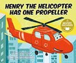Henry the Helicopter Has One Propeller