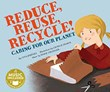 Reduce, Reuse, Recycle!: Caring for our Planet