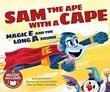 Sam the Ape with a Cape: Magic E and the Long A Sound