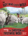 The Boy Who Cried Wolf, Narrated by the Sheepish But Truthful Wolf