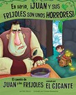 En serio, ¡Juan y sus frijoles son unos horrores!: El cuento de Juan y los frijoles contado por el gigante