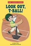 Look Out, T-Ball!