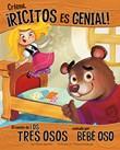 Créeme, ¡Ricitos es genial!: El cuento de los tres osos contado por Bebé Oso