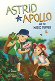 Astrid and Apollo and the Magic Pepper